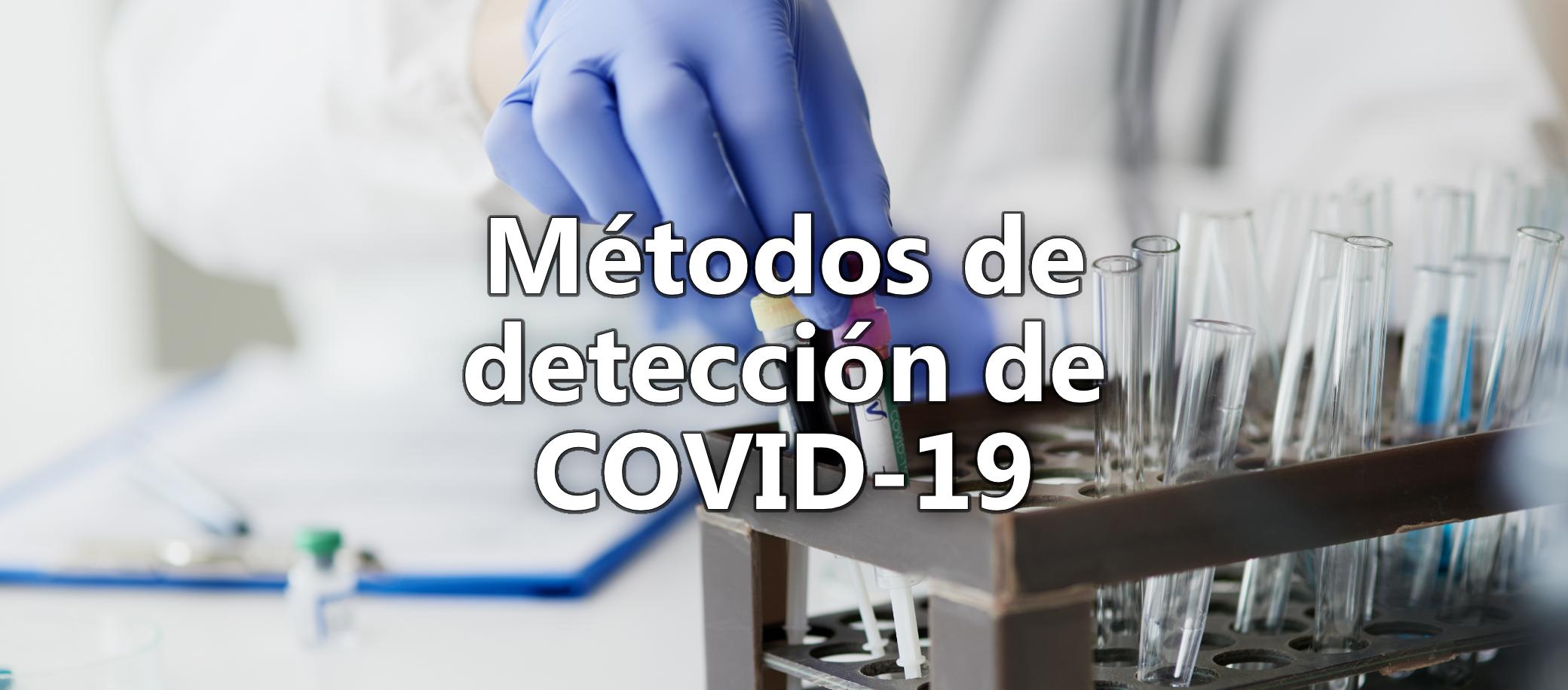 Métodos de detección de COVID-19